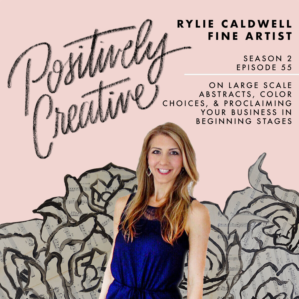 S2-Ep-55---Rylie-Caldwell,-Fine-Artist,-on-Large-Scale-Abstracts,-Color-Choices,-&-Proclaiming-Your-Business-in-Beginning-Stages.jpg