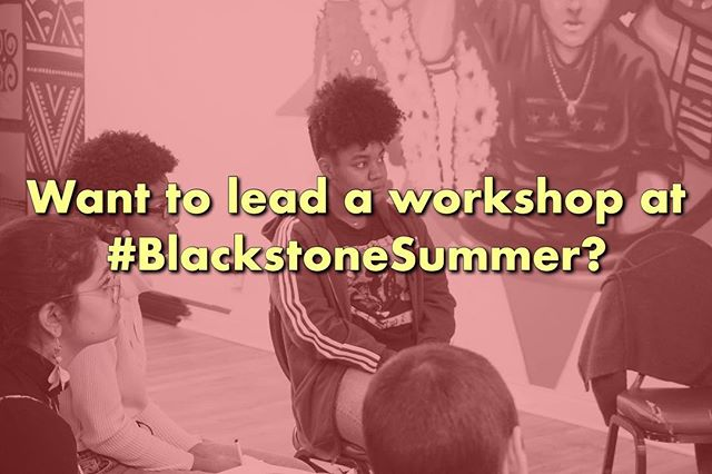 check out the link in our bio if you'd like to lead a workshop at #BlackstoneSummer 📣💛