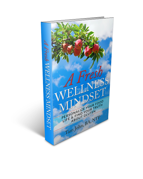 A Fresh Wellness Mindset   is a guide for people to personalize their food life (because one diet isn't right for everyone) into a delicious, satisfying and easy means for energy creation for optimal bodily function; navigate life free of gluten if they need/want to; and reintroduce gluten healthfully.