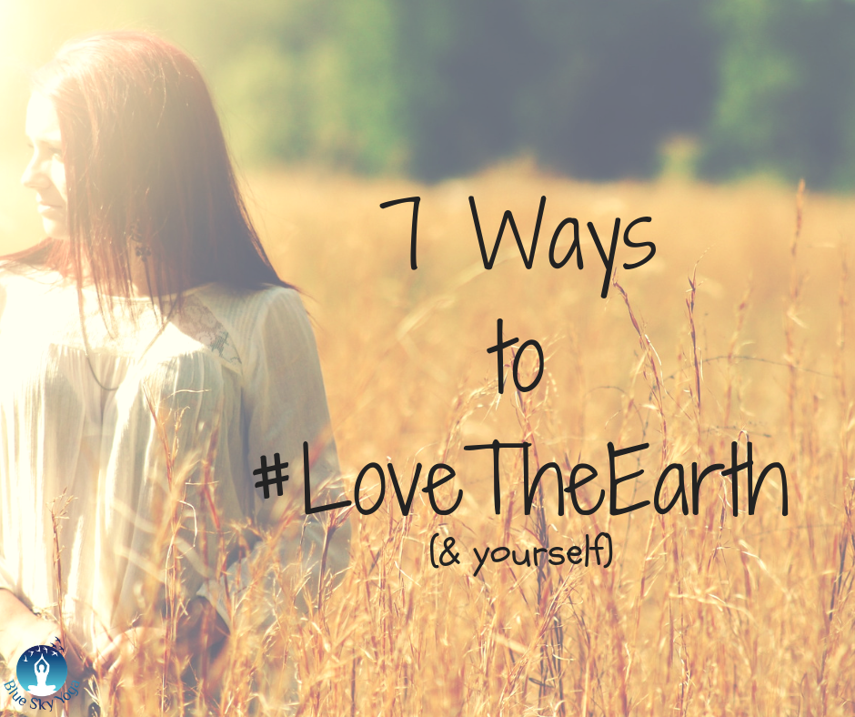 7 Ways to #LoveTheEarth.png