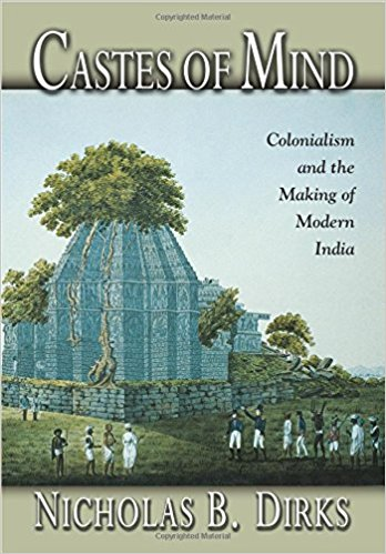 Castes of Mind: Colonialism and the Making of Modern India - When thinking of India, it is hard not to think of caste. In academic and common parlance alike, caste has become a central symbol for India, marking it as fundamentally different from other places while expressing its essence. Dirks argues that caste is, in fact, neither an unchanged survival of ancient India nor a single system that reflects a core cultural value. Rather than a basic expression of Indian tradition, caste is a modern phenomenon—the product of a concrete historical encounter between India and British colonial rule.____