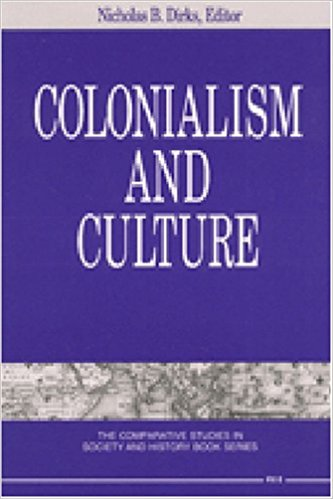 Colonialism and Culture - This important volume of essays draws from leading scholarship by historians, anthropologists, and cultural critics to demonstrate the cultural significance of colonial rule, from South and Southeast Asia to the Middle East and Latin America.  Introduced by the powerful framing argument of the editor, Nicholas Dirks, the book explores the multifaceted nature and effects of colonialism in the large domain of culture, demonstrating the extent to which colonialism was a cultural as much as it was a political and economic project of rule.  Ranging from the literature of exploration and discovery, the inquisition, parliamentary inquiries into colonial brutality, the law, colonial exhibitions, regulations about the intermixing of races, and contemporary historiography, this book has had extraordinary influence over scholarship in colonial studies for many years.____