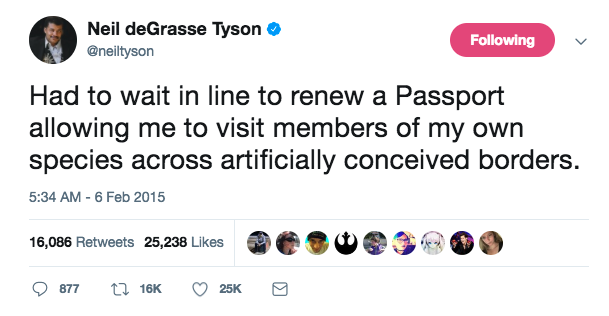 also, when it comes to the idea of borders, this tweet from Neil deGrasse Tyson really hits the nail on the head