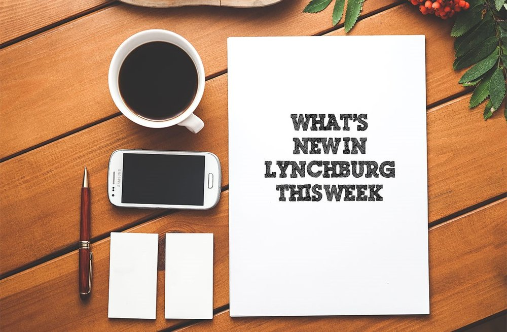 Things To Do This Week In Lynchburg - Trying to find things to do in Lynchburg this weekend used to be difficult, but not anymore.