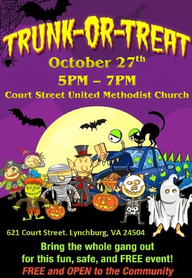 Trunk or Treat @ Court St. United Methodist Church - Date: Fri Oct. 27 Time: 5pm - 7pmAddress: 621 Court St. Lynchburg, VA 24504