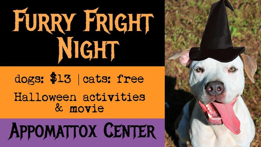 Furry Fright Night - Date: Sun Oct 29Time: 2pm - 6:30pmAddress: 3074 Morning Star Rd. Appomattox, VA 24522
