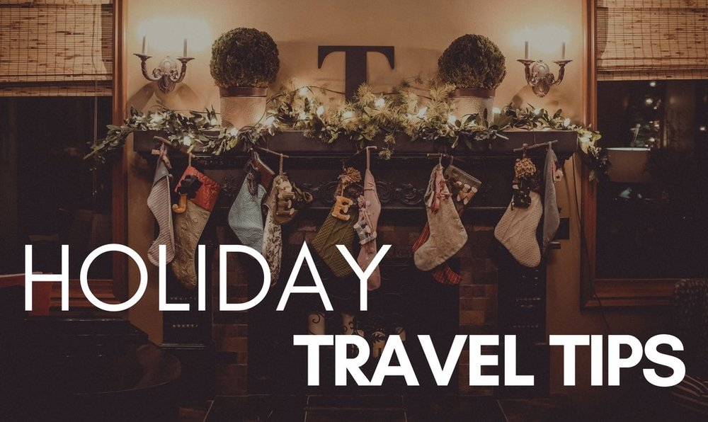 Holiday Travel Tips - The New in Lynchburg Team came up with some Holiday Travel Tips just for you to help ease the stress, so you can embrace the holiday season with eagerness and joy!