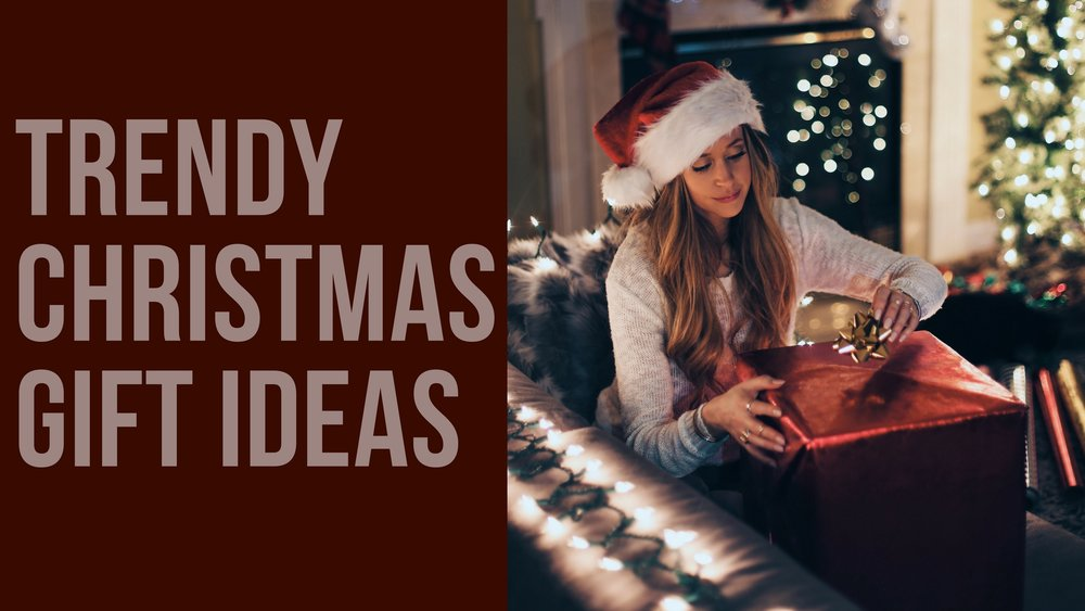 Trendy Christmas Gift Ideas - Here are a few trendy Christmas gift ideas from some of our local businesses that you'll want to put on that list for a coworker, friend, or loved one.