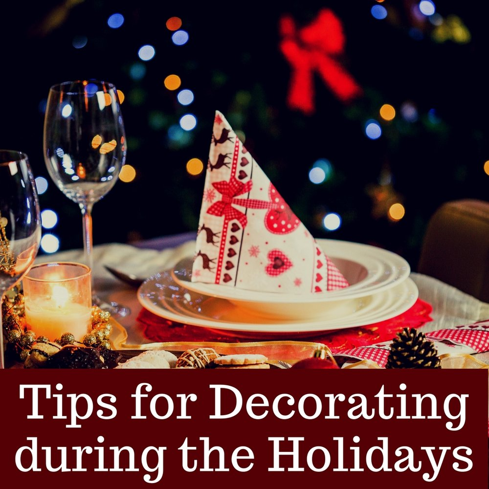 Tips for Decoating during the Holidays.jpg