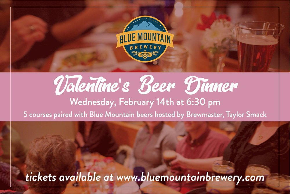 BLUE MOUNTAIN BREWERY: VALENTINE'S BEER DINNER  Join Blue Mountain Brewery for a five-course dinner paired with Blue Mountain beers and hosted by Brewmaster Taylor Smack. *Limited seating, reservations are required.  Cost: $55 per person plus tax + gratuity  Contact: (540) 456-8020