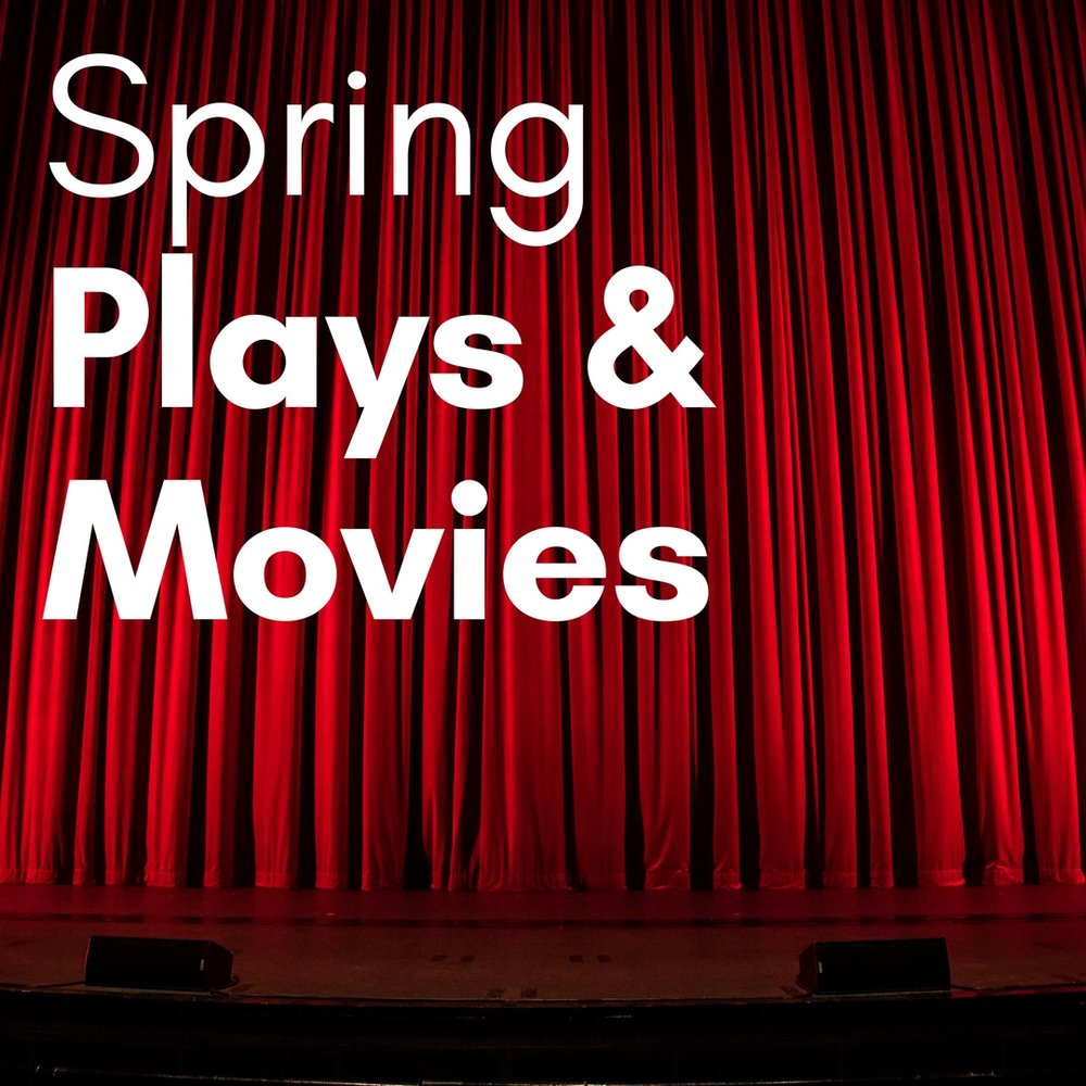 Spring Plays & Movies.jpg