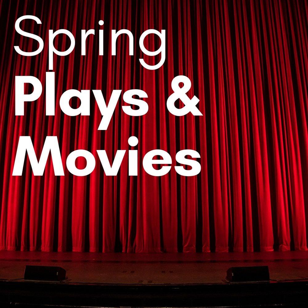 Spring Plays & Movies.jpg
