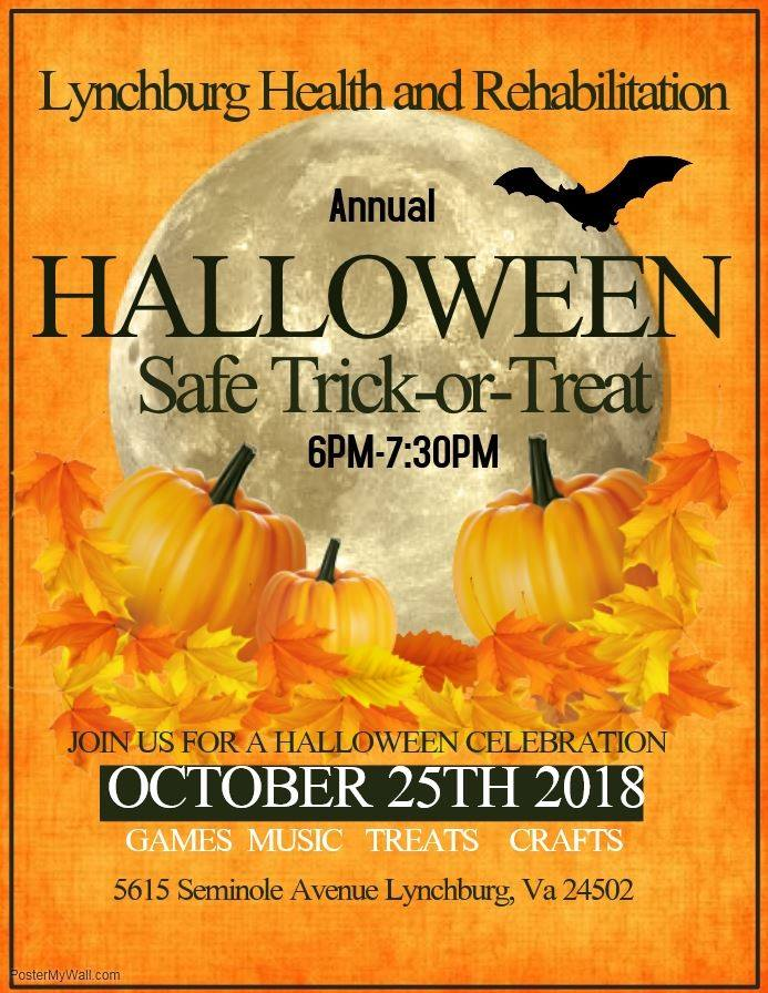 Halloween Safe Trick-or-Treat - 6-7:30pm, Lynchburg Health and Rehabilitation CenterPlease join us for our annual Halloween safe trick-or-treating event! There will be games, music, crafts and of course, treats! The fun starts at 6pm!