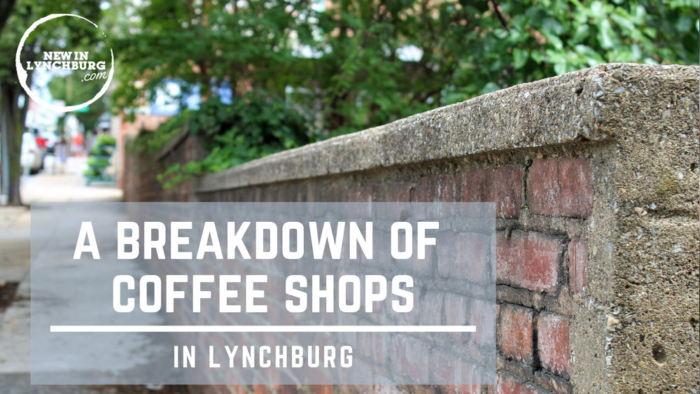 A Breakdown of Lynchburg's Coffee Shops - Lynchburg has a wide variety of different coffee shops to choose from, and each one has acquired its own personality. There are coffee shops suited for a cozy date, a fun Friday night out with friends, quiet homework spots, or a kid-friendly hang out. Here are some of the most popular in the city.