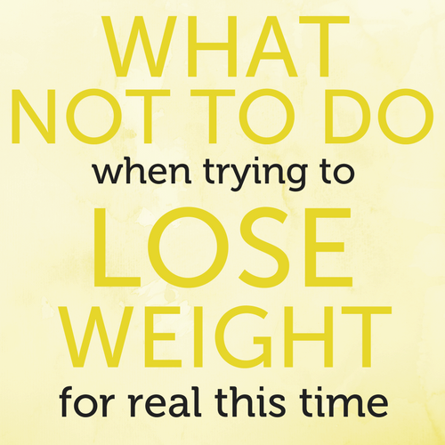 WhatNottoDoWhenTryingtoLoseWeight (1).png