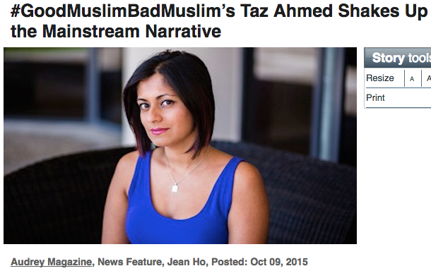 #GoodMuslimBadMuslim Taz Ahmed Shakes Up the Mainstream Narrative| Audrey Magazine   (Oct 2015)