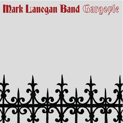 Mark Lanegan Band - Gargoyle 2017