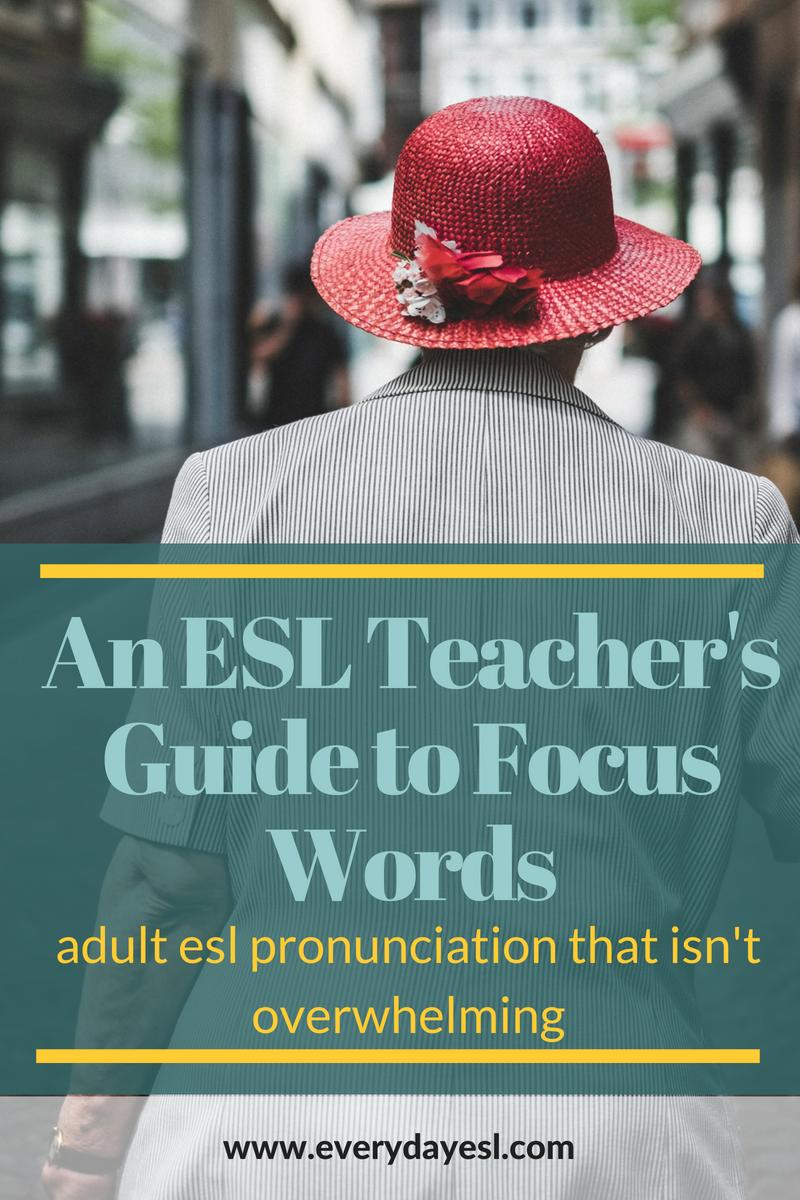 An ESL Teacher's Guide to Pronunciation and Focus Words | Everyday ESL | ESL Pronunciation | Thought Groups | Teaching English | Adult ESL | Focus Words | ESL Activities