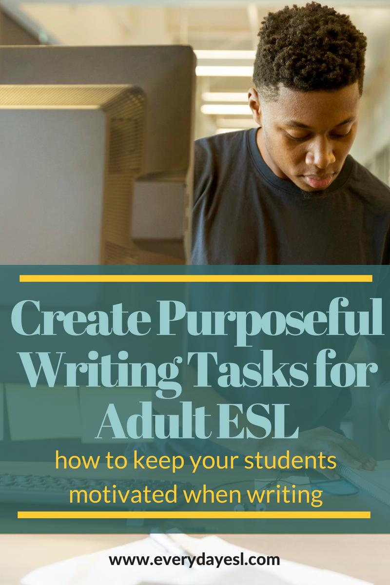 Create Purposeful Writing Tasks for Adult ESL | Everyday ESL | ESL Writing Activities | Teaching Adult ESL | ESL Activities for Adult | How to Teach English