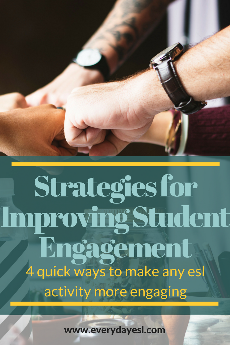 4 Ways to Make Any ESL Activity More Engaging | Everyday ESL | Adult ESL Activities | Teaching English as a Second Language | Student Engagement Strategies | Adult ESL
