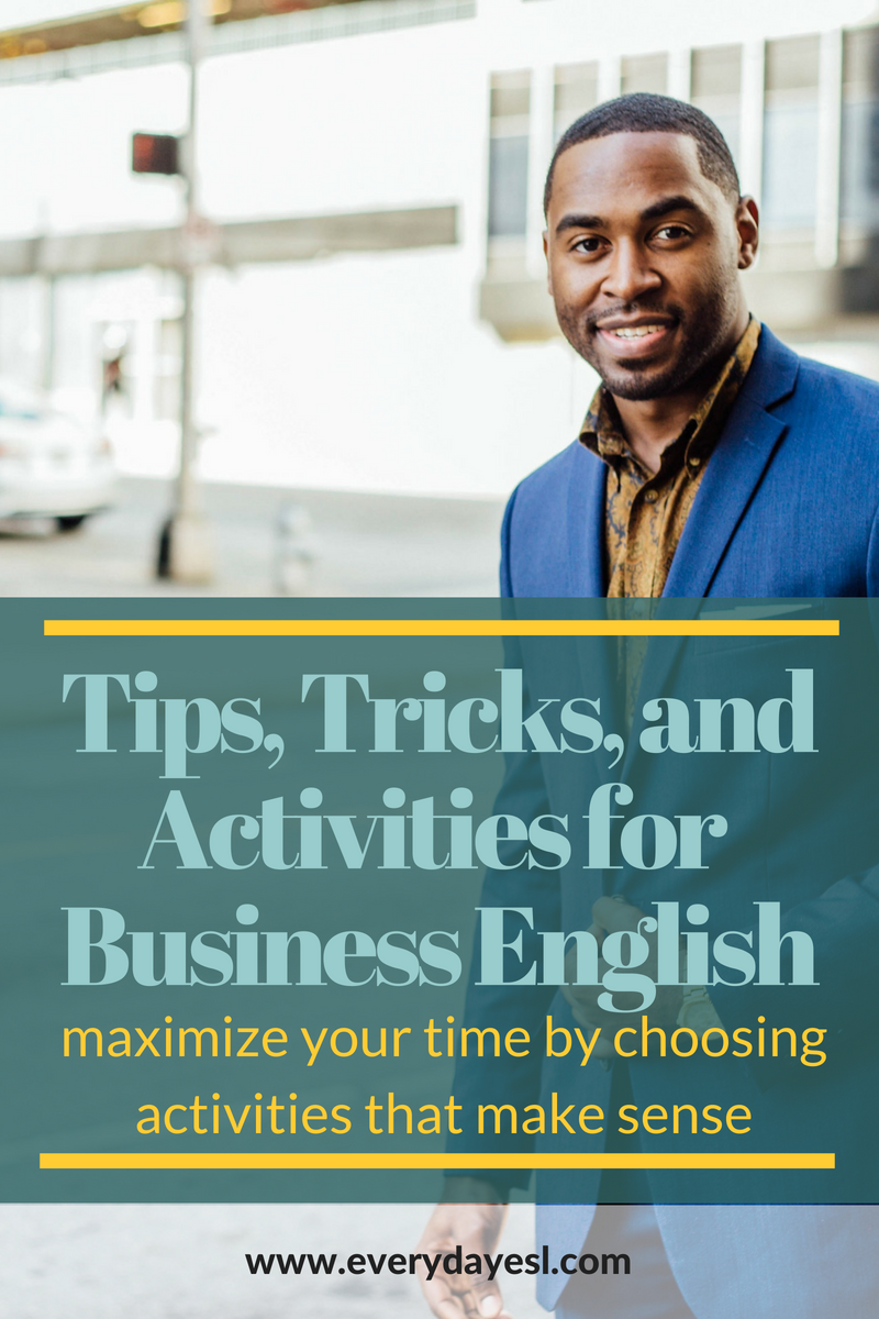 3 Activities to Help You Teach Business English Well   Everyday ESL   Business English Lessons   Business English   ESL Activities   Business Activities   How to Teach Business English