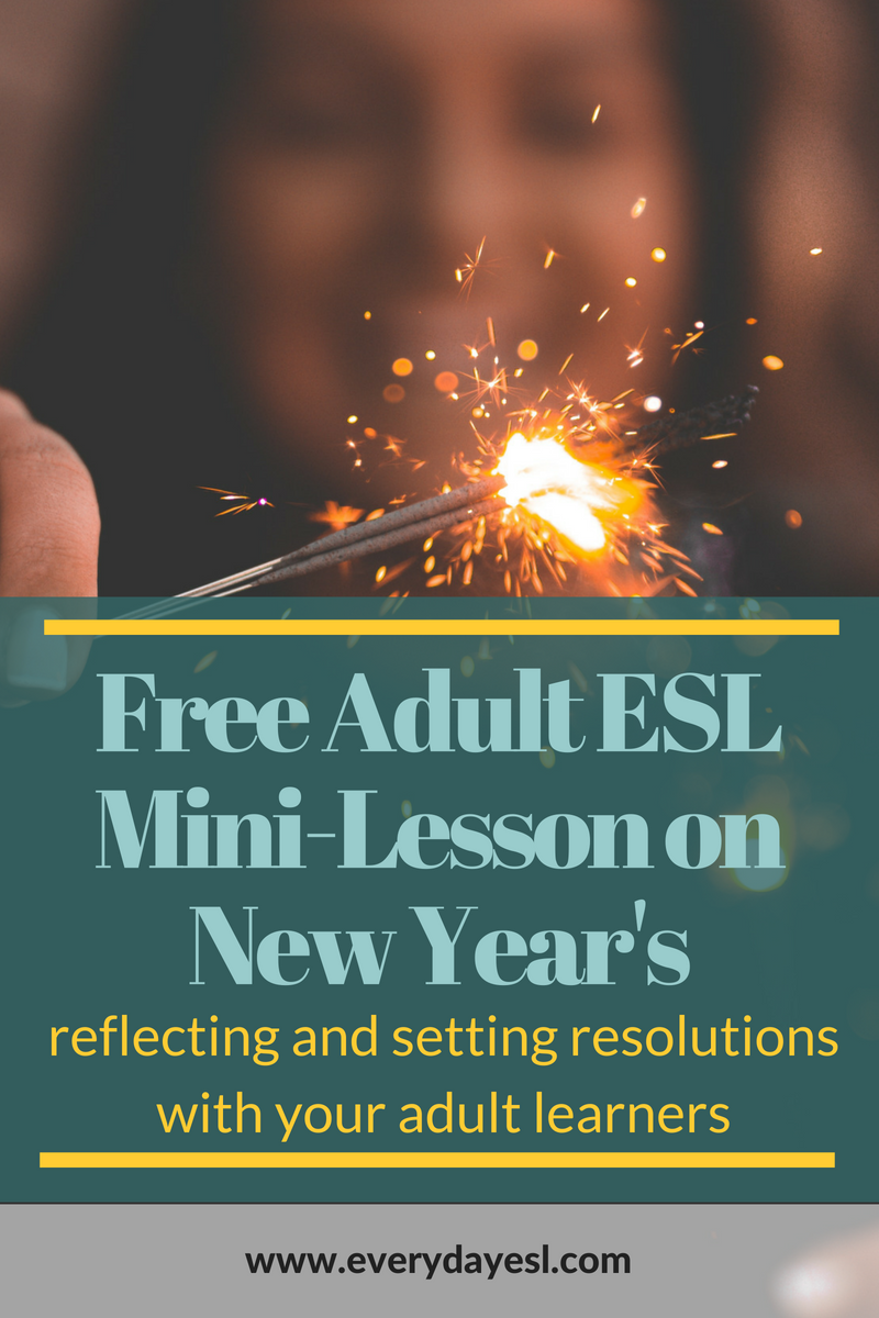 Reflection and Resolution: A New Year's Mini-Lesson for Adult ESL Students | Everyday ESL | New Year's Eve ESL | ESL for Adults | Teach English | Free Printables | ESL Activities