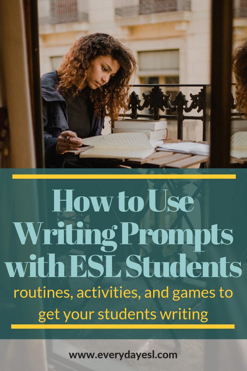 How to Use Writing Prompts with Your ESL Students: Ideas, Activities, and Routines to Get Your Students Writing | Everyday ESL | Adult ESL | Adult ESL Activities | ESL Writing Activities | Writing Prompts for ESL | Adult Education