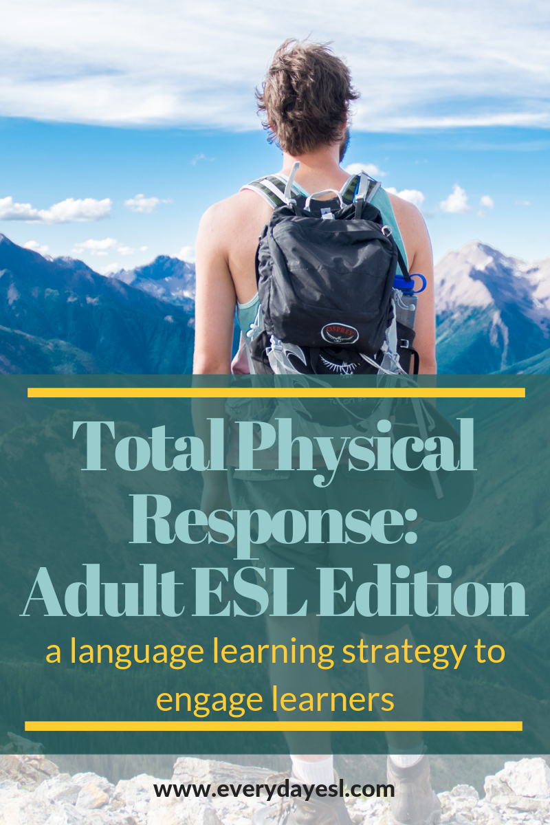 What is Total Physical Response? (and why should I use it in my adult classroom?) | Everyday ESL | Adult ESL | ESL Learning Strategies | Adult Education | Teaching English | Learning a Second Language | Adult Education Strategies