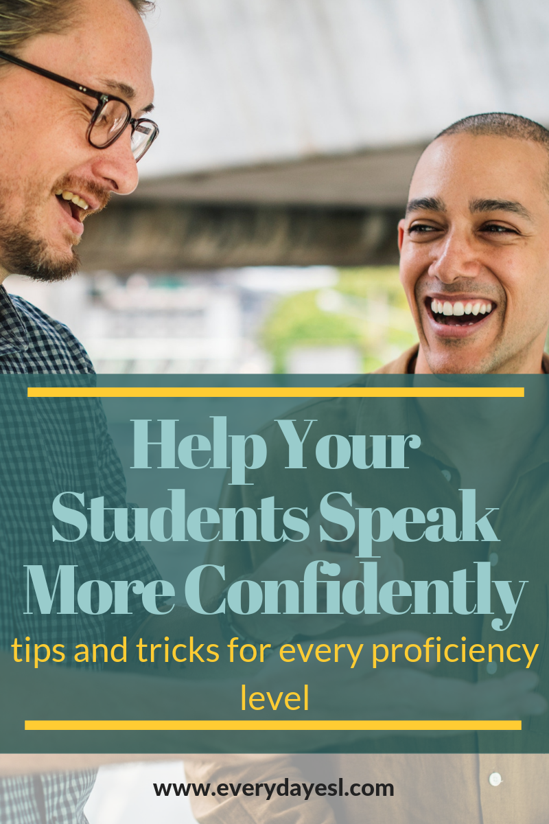 5 Ways That You Can Help Your Students Speak Confidently: Tips & Tricks for All Learners | Everyday ESL | Adult ESL | ESL Speaking Activities | How to Learn English | Teaching English | ESL Discussion
