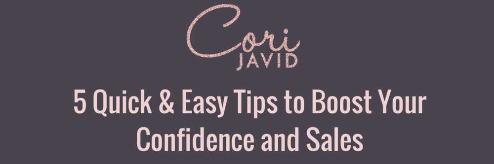 5 Quick & Easy Tips to Boost Your Confidence and Sales.png