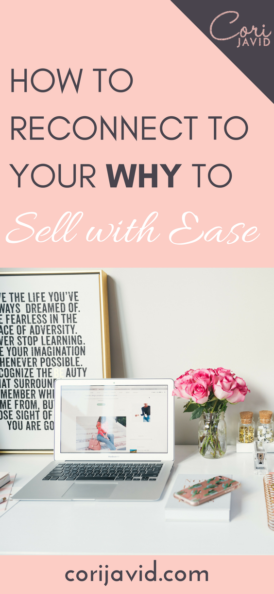 How to reconnect to your why to sell with ease.png