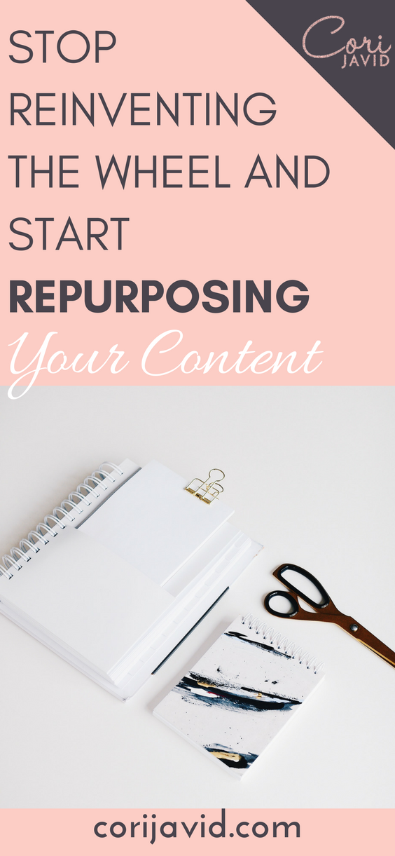 Stop reinventing the wheel and start repurposing your content.png