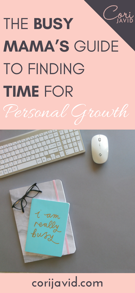 The Busy Mama's Guide to Finding Time for Personal Growth