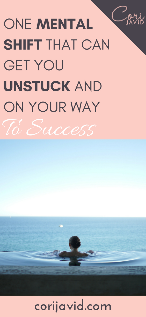 One mental shift that can get you unstuck and on your way to success