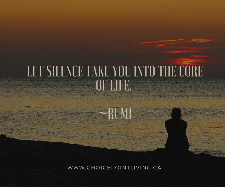 Let Silence Take you into the Core Of Life. ~Rumi.png