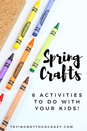 Spring Crafts to Do with Your Kids from Trying Not to Go Crazy