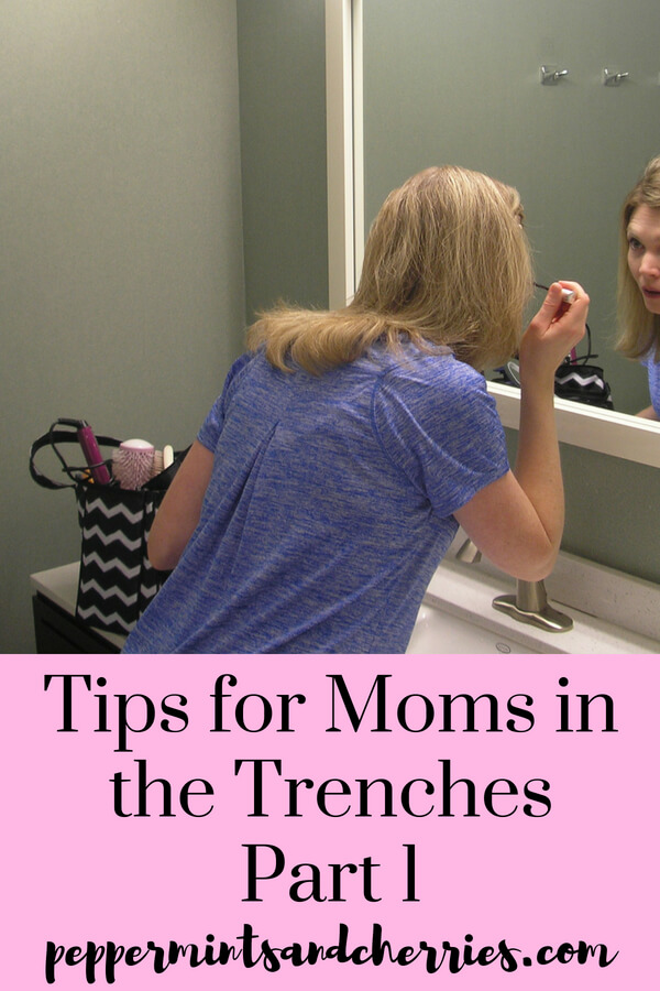 Tips for Moms in the Trenches Part 1 www.peppermintsandcherries.com
