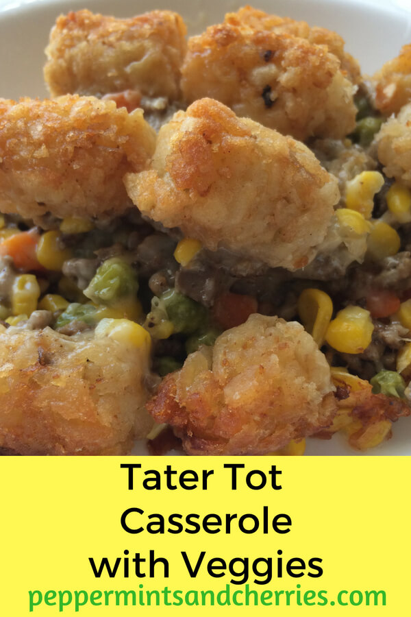 Tater Tot Casserole with Veggies www.peppermintsandcherries.com