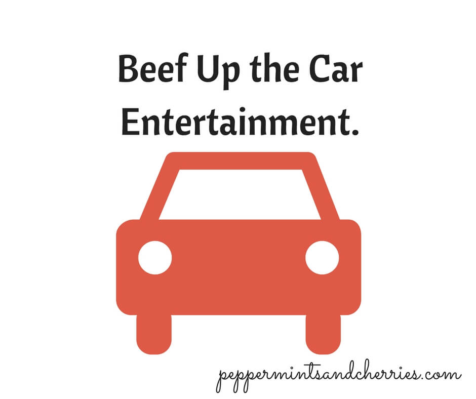 Beef Up the Car Entertainment.