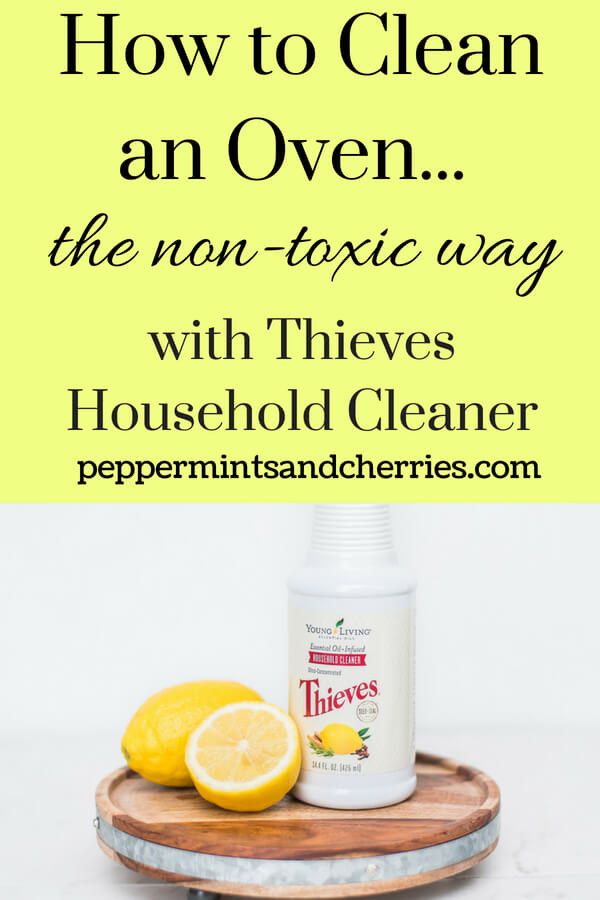 How to Clean an Oven the Non-toxic Way with Thieves Household Cleaner www.peppermintsandcherries.com