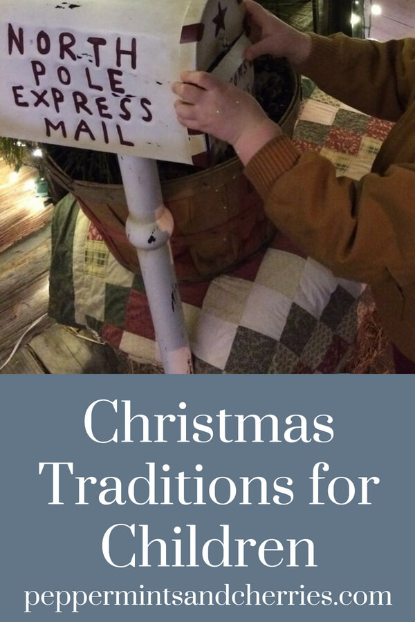 Christmas Traditions for Children www.peppermintsandcherries.com