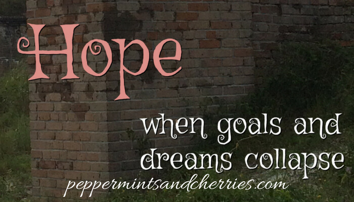 Hope When Goals and Dreams Collapse