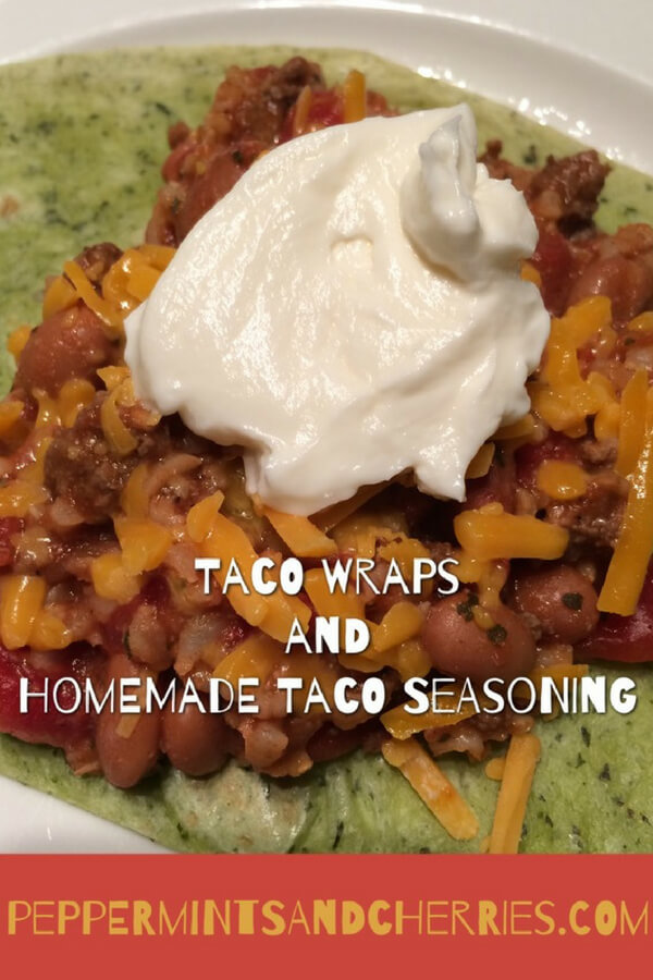Taco Wraps and Homemade Taco Seasoning Recipe www.peppermintsandcherries.com