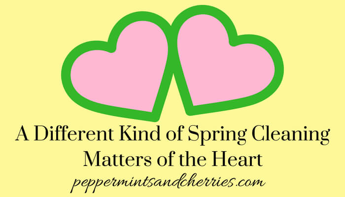A Different Kind of Spring Cleaning, Matters of the Heart