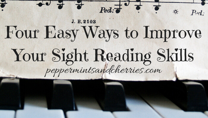 Four Easy Ways to Improve Your Sight Reading Skills