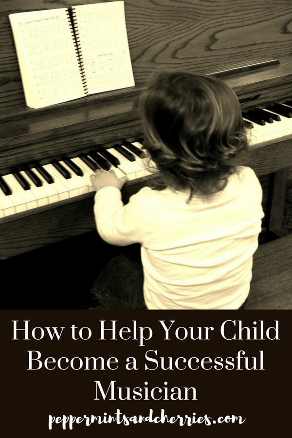 Music Education and How to Help Your Child Become a Successful Musician www.peppermintsandcherries.com