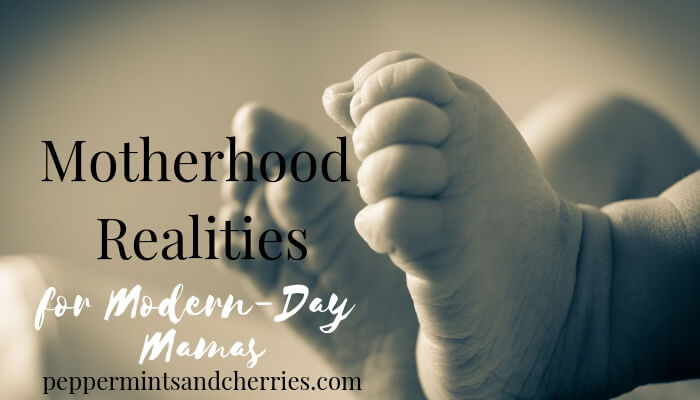 Motherhood Realities for Modern-Day Mamas