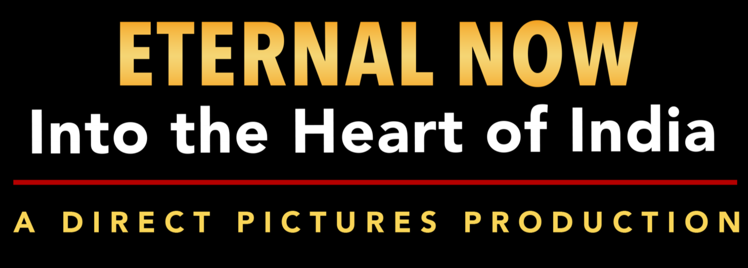 Eternal Now - Into the Heart of India