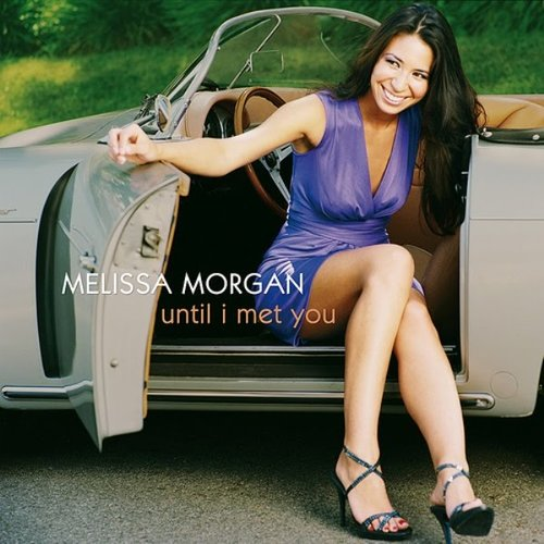 melissa+morgan+-+until+i+met+you.jpg