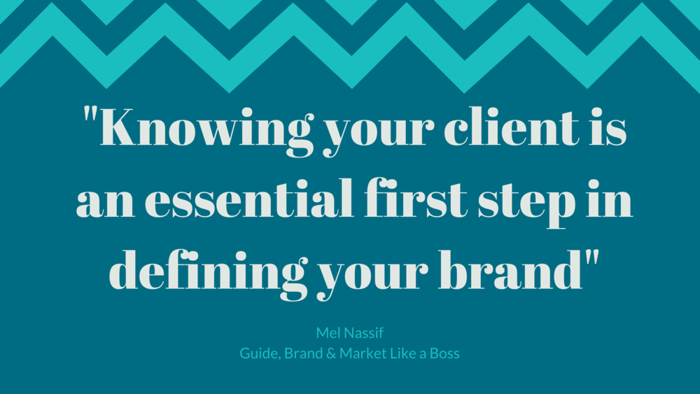 -Knowing your client is an essential first step in defining your brand-.png